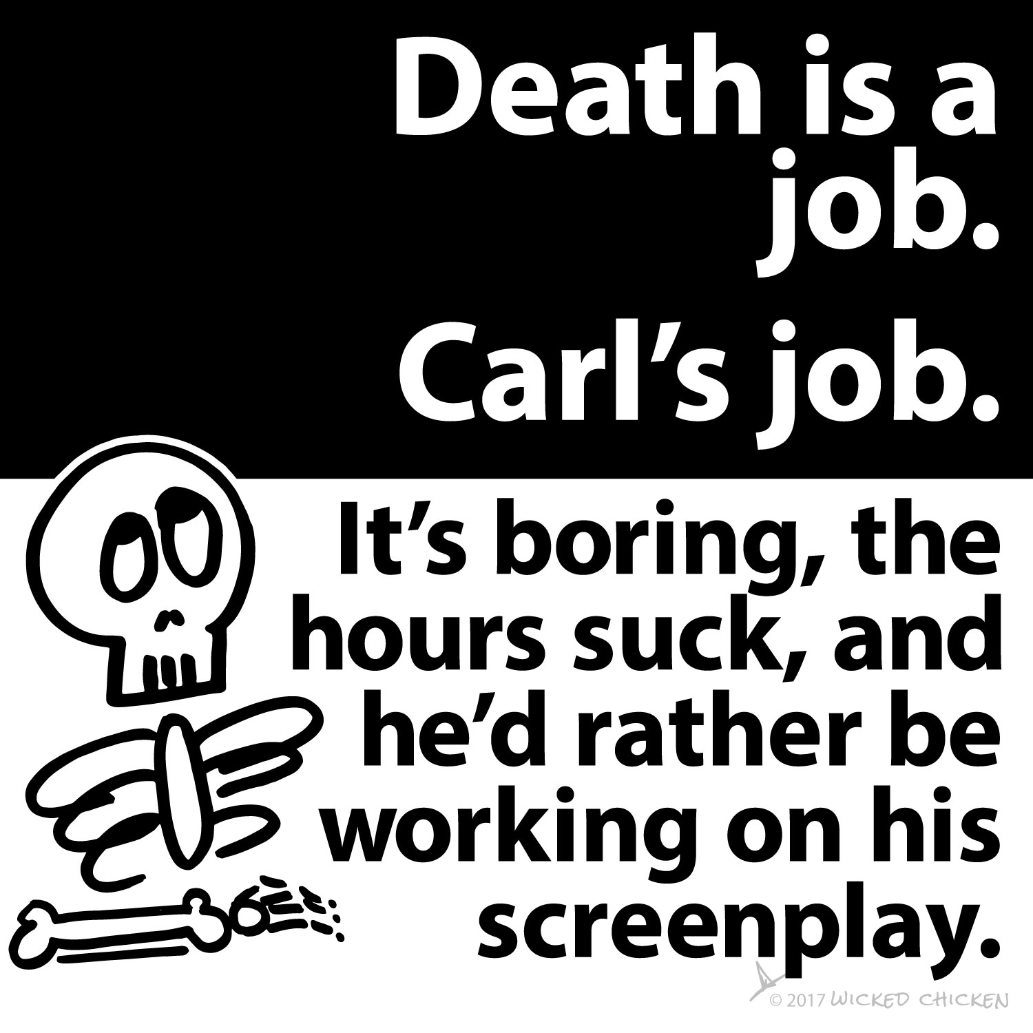 Death is a job. Carl's job.